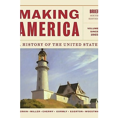 Making America: A History of the United States, Volume 2: Since 1865, Brief, New Book (9781133943280)