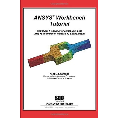 ANSYS Workbench Tutorial Release 13, New Book (9781585036714)