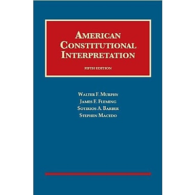 Murphy, Fleming, Barber & Macedo's American Constitutional Interpretation, New Book (9781609301422)