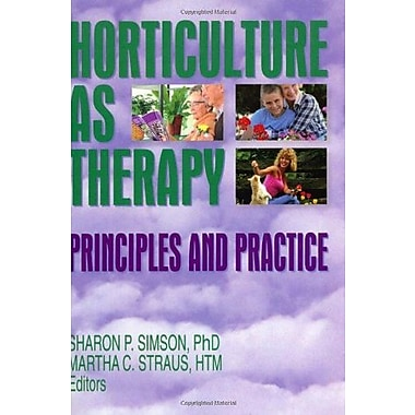 Horticulture as Therapy: Principles and Practice, New Book (9781560228592)