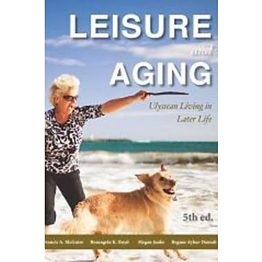 Leisure & Aging: Ulyssean Living in Later Life, New Book (9781571676986)