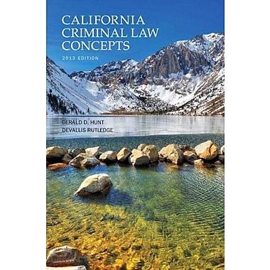 California Criminal Law Concepts (13th Edition), New Book (9781269149204)