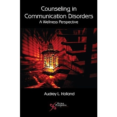 Counseling in Communication Disorders: A Wellness Perspective, Used Book (9781597560498)