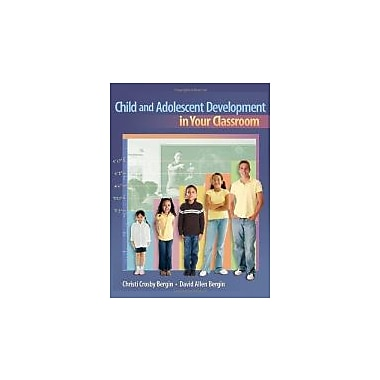 Child and Adolescent Development in Your Classroom, Used Book (9781111186340)