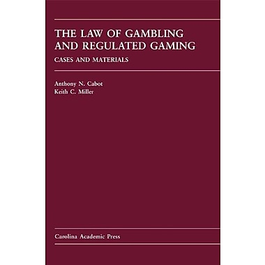 The Law of Gambling & Regulated Gaming: Cases & Materials, New Book (9781594607585)