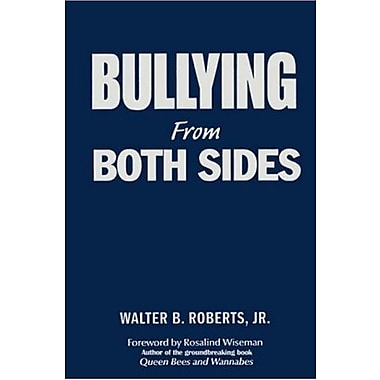 Bullying From Both Sides: Strategic Interventions for Working With Bullies & Victims, New Book (9781412925792)
