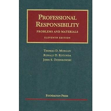 Morgan, Rotunda, and Dzienkowski's Professional Responsibility,11th (University Casebook Series), Used Book (9781599418544)