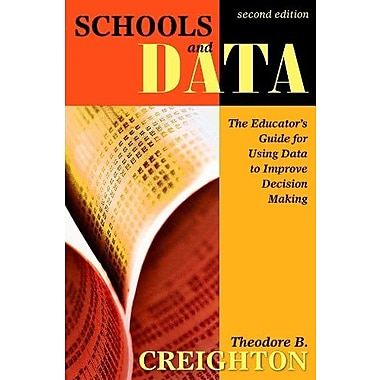 Schools and Data: The Educator's Guide for Using Data to Improve Decision Making, New Book (9781412937320)