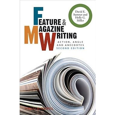 Feature and Magazine Writing: Action, Angle and Anecdotes, New Book (9781405192040)