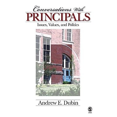 Conversations With Principals: Issues, Values, and Politics, New Book (9781412916363)