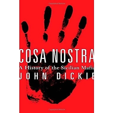 Cosa Nostra: A History of the Sicilian Mafia, New Book (9781403966964)