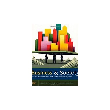 Business and Society: Ethics, Sustainability, and Stakeholder Management, New Book (9780538453165)
