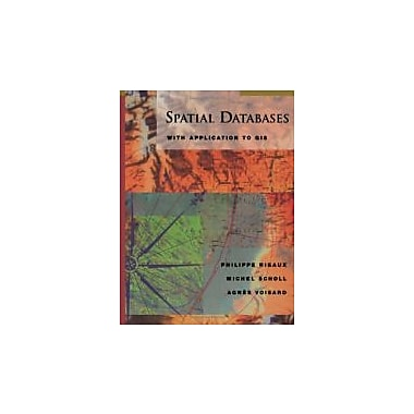 Spatial Databases: With Application to GIS (The Morgan Kaufmann Series in Data Management Systems) (9781558605886)