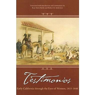 Testimonios: Early California through the Eyes of Women, 1815-1848, New Book (9781597140331)
