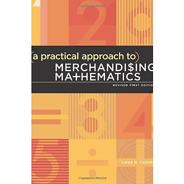 A Practical Approach to Merchandising Mathematics Revised First Edition, New Book (9781609013004)