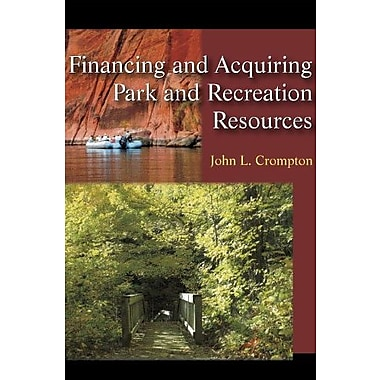 Financing and Acquiring Park and Recreation Resources, New Book (9781577666356)