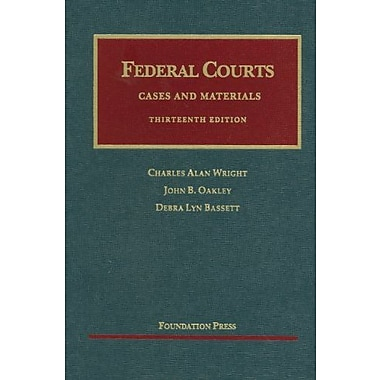 Wright, Oakley and Bassett's Federal Courts, 13th, New Book (9781609300722)