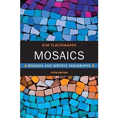 Mosaics: Reading & Writing Paragraphs, (5th Edition), (9780321829016)