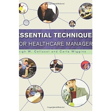 Essential Techniques for Healthcare Managers, New Book (9781567933352)