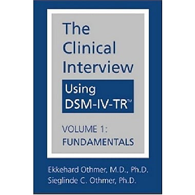 The Clinical Interview Using DSM-IV-TR, Vol. 1: Fundamentals, New Book (9781585620517)
