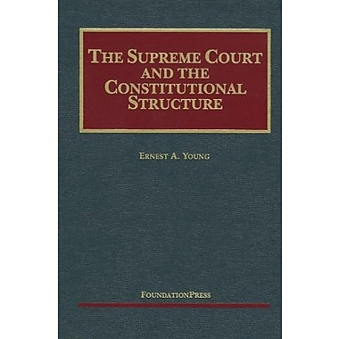 Young's The Supreme Court and the Constitutional Structure (University Casebook Series), New Book (9781599417400)