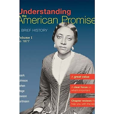Understanding the American Promise, Volume 1: To 1877: A Brief History of the United States, New Book (9781457608476)