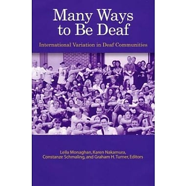 Many Ways to Be Deaf: International Variation in Deaf Communities, New Book (9781563681356)
