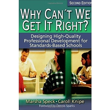 Why Can't We Get It Right?: Designing High-Quality Professional Development for Standards-Based Schools, Used (9781412906517)
