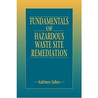 Fundamentals of Hazardous Waste Site Remediation, New Book (9781566702812)