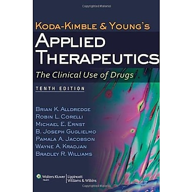 Koda-Kimble and Young's Applied Therapeutics: The Clinical Use of Drugs, New Book (9781609137137)