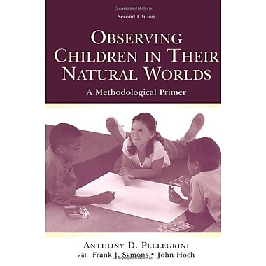 Observing Children in Their Natural Worlds: A Methodological Primer, Second Edition, New Book (9780805846898)