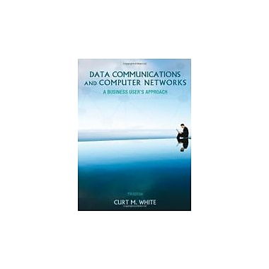 Data Communications and Computer Networks: A Business User's Approach, New Book (9781133626466)