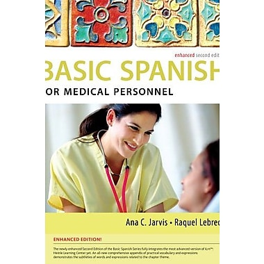 Spanish for Medical Personnel Enhanced Edition: The Basic Spanish Series (9781285052182)