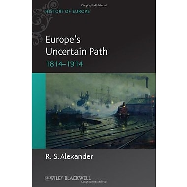 Europe's Uncertain Path 1814-1914: State Formation and Civil Society, Used Book (9781405100526)