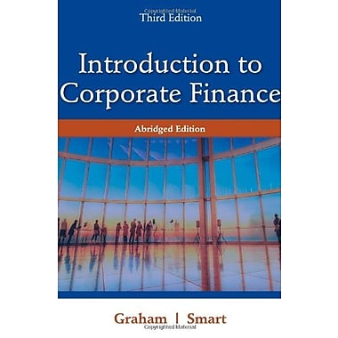 Introduction to Corporate Finance: What Companies Do, Abridged Edition, New Book (9781111532611)