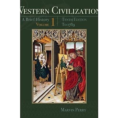 Western Civilization: A Brief History, Volume I: To 1789, New Book (9781111837204)