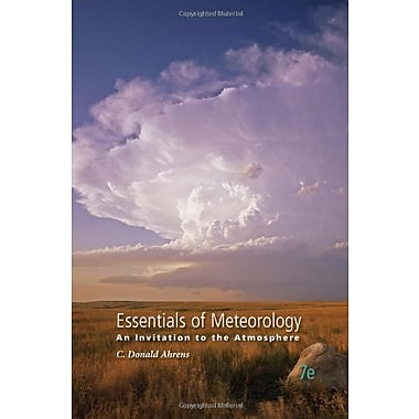 Essentials of Meteorology: An Invitation to the Atmosphere, New Book (9781285462363)