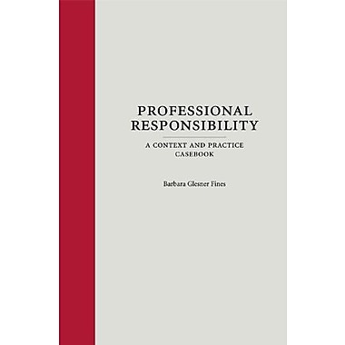 Professional Responsibility: A Context and Practice Textbook (Context and Practice Series), New Book (9781594606502)