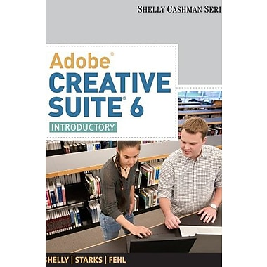 Adobe Creative Suite 6: Introductory (Shelly Cashman), New Book (9781133961819)