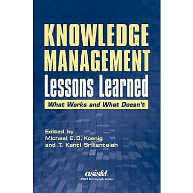 Knowledge Management Lessons Learned: What Works and What Doesn't (Asis Monograph Series), Used Book (9781573871815)