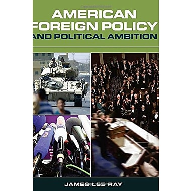American Foreign Policy and Political Ambition, New Book (9781568028323)