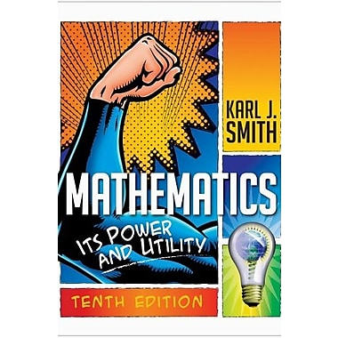 Mathematics: Its Power and Utility, New Book (9781111577421)