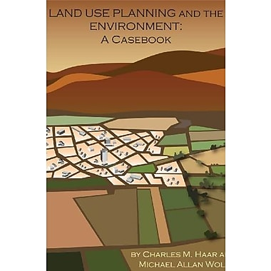 Haar and Wolf's Land Use Planning and The Environment: A Casebook (Environmental Law Institute), Used Book (9781585761289)