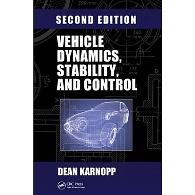 Vehicle Dynamics, Stability, and Control, Second Edition (Dekker Mechanical Engineering), (9781466560857)