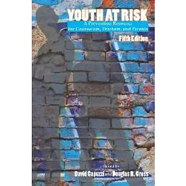 Youth at Risk: A Prevention Resource for Counselors, Teachers, and Parents, New Book (9781556202759)