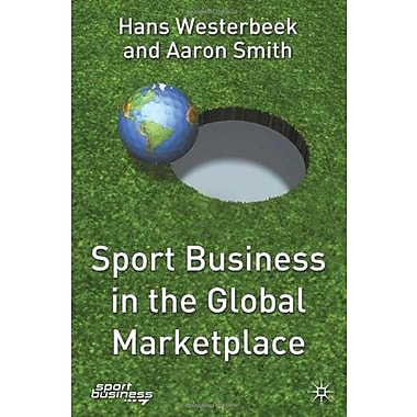 Sport Business in the Global Marketplace (Finance and Capital Markets), New Book (9781403903006)