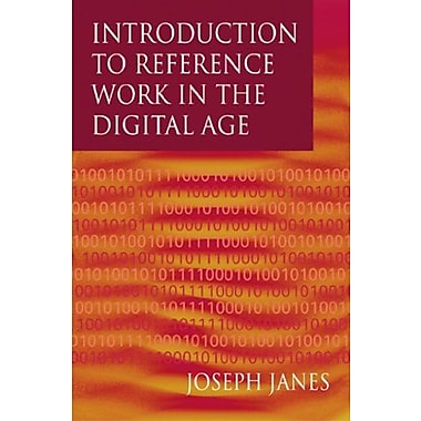 Introduction to Reference Work in the Digital Age, New Book (9781555704292)