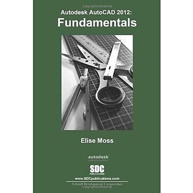 AutoCAD 2012 Fundamentals, Used Book (9781585036387)