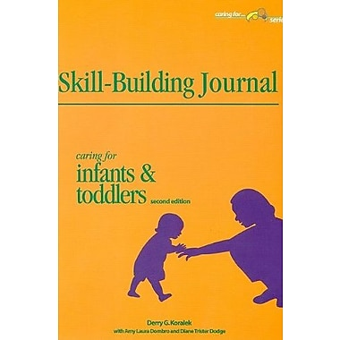 Skill-Building Journal: Caring for Infants and Toddlers (Caring For...Series), New Book (9781879537507)