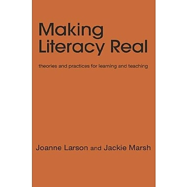 Making Literacy Real: Theories and Practices for Learning and Teaching, New Book (9781412903301)